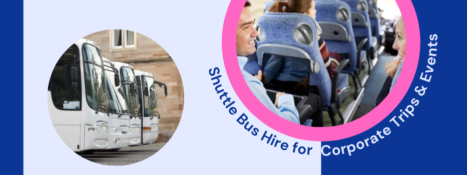 Why Should You Hire Shuttle Bus for Corporate Trips & Events
